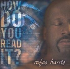 How Do You Read It? * by Rufus Harris (CD, Oct-2003, Red Letter)