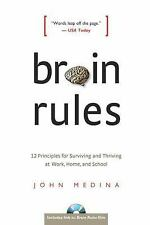 Brain Rules : 12 Principles for Surviving and Thriving at Work, Home, and Schoo…