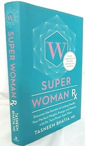 Super Woman Rx: Secrets to Lasting Health, Your Perfect Weight, Energy & Passion