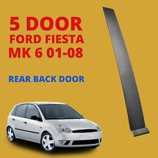 Reer door TRIM moudling LHS passneger side for Ford Fiesta 2001-2008 (5 door)