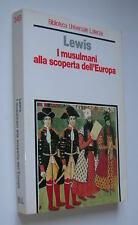 """LEWIS Bernard """"I musulmani alla scoperta dell'Europa"""" Laterza, 1991"""