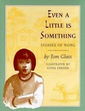 Even a Little Is Something: Stories of Nong