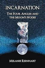 NEW Incarnation: The Four Angles and the Moon's Nodes by Melanie Reinhart