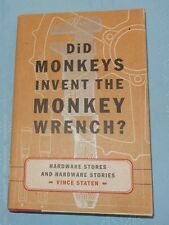 Did Monkeys Invent the Monkey Wrench : Hardware Stores and Hardware Stories...
