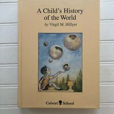 A Childs History of the World by Virgil M Hillyer Calvert School Hardcover Book