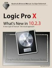 Logic Pro X - What's New In 10. 2. 3 : A New Type of Manual - the Visual...