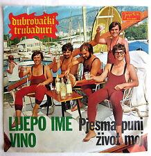 "7"" Vinyl - LIJEPO IME VINO - Dubrovacki Trubaduri"