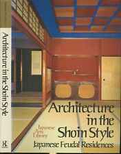 Fumio Hashimoto / Architecture in the Shoin Style Japanese Feudal Residences