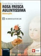 Rosa fresca aulentissima vol.3, ed.Gialla LOESCHER scuola cod:9788858301029