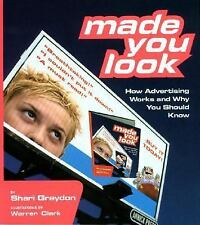 Made You Look: How Advertising Works and Why You Should Know, Graydon, Shari, Go