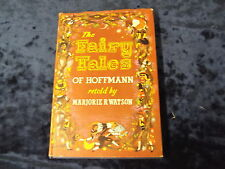 THE FAIRY TALES OF HOFFMANN by MARJORIE R.WATSON ~~ 1964 H/B with D/W ~~