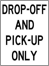Drop Off and Pick Up Only Road Sign Aluminum DCS 020