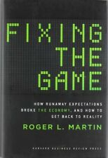Fixing the Game: How Runaway Expectations Broke the Economy, and How to Get Ba,