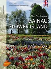Mainau Flower Island von Markus Zeiler und Peter Allgaier (2017, Taschenbuch)