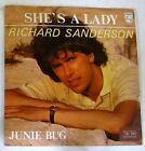 "RICHARD SANDERSON - SHE'S A LADY - JUNIE BUG - 45gg 7"" NUOVO"