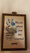 Bloom Where You Are Plaque