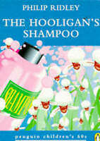 The Hooligan's Shampoo (Penguin Children's 60s S.), Ridley, Philip , Good | Fast