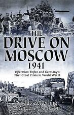 The Drive on Moscow, 1941: Operation Taifun and Germany's First Great Crisis of