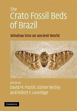 The Crato Fossil Beds of Brazil : Window into an Ancient World by David M....