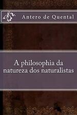 A Philosophia Da Natureza Dos Naturalistas by Antero de Quental (2016,...