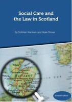 Social Care and the Law in Scotland - 11th Edition September 2018 9781912130658