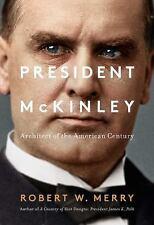 President McKinley: Architect of the American Century new hardbound book