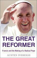 The Great Reformer: Francis and the Making of a Radical Pope Deckle Edge