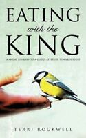 Eating with the King: By Terri Rockwell