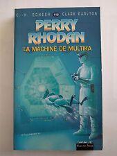 Perry Rhodan : La Machine de Multika - Scheer Darlton Fleuve Noir 118