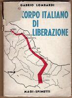 Il Corpo Italiano di Liberazione - Gabrio Lombardi - Magi Spinetti 1945