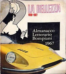 LA BELLEZZA 1880-1967 - BOMPIANI, 1967