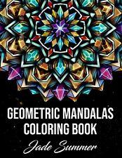 Geometric Mandalas: An Adult Coloring Book with 50 Unique Mandalas