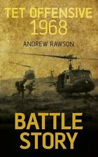 Battle Story: Tet Offensive 1968 by Andrew Rawson (2013, Paperback)