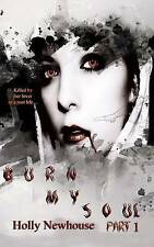NEW Burn My Soul: Part I (The Soul Series) (Volume 1) by Holly Newhouse