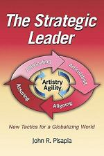 The Strategic Leader New Tactics for a Globalizing World by John Pisapia (2009,