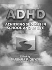ADHD (Attention-Deficit Hyperactivity Disorder): Achieving Success in School an