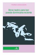 Breve Teatro para Leer : Poesia Dominicana Reciente by Pedro Granados (2014,...