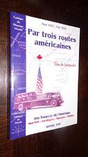 PAR TROIS ROUTES AMERICAINES - Guy de Larigaudie 2002