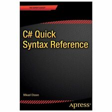 C# Quick Syntax Reference by Mikael Olsson (2013, Paperback, New Edition)