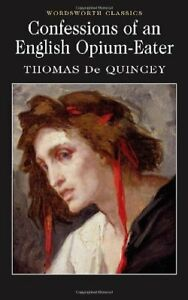 Confessions of an English Opium Eater (Wordsworth Classics)-Thomas de Quincey,