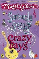 Gibson, Maggi, Seriously Sassy: Crazy Days, Very Good Book
