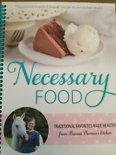 Necessary Food : Traditional Favorites Made Healthy by Briana Thomas (2016, Har…
