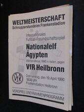 Fußball Programm 34 19.4.90 Nationalelf Äghypten - VFR Heilbronn