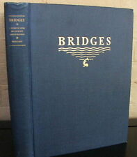 Bridges: A Study in Their Art, Science and Evolution. C Whitney - 1st. ed., 1929