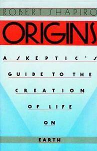 Origins Skeptic's Guide Creation of Life Robert Shapiro DNA Expert Myth Religion