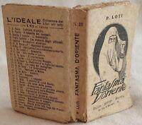 PIERRE LOTI FANTASMA D'ORIENTE 1923 LETTERATURA ESOTICA ROMANZO ESOTICO
