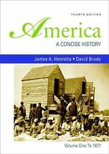 America: A Concise History, Volume 1: To 1877 by Henretta, James A., Brody, Dav