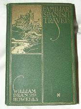 1913 First Edition K-N Printing FAMILIAR SPANISH TRAVELS by William Dean Howells