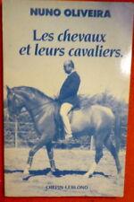 Les chevaux et leurs cavaliers Nuno Oliviera  edition 1987