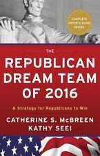 The Republican Dream Team of 2016: A Strategy for Republicans to Win (Paperback